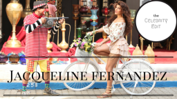 The Celebrity Edit: Jacqueline Fernandez